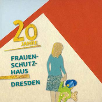 20 Jahre Frauenschutzhaus